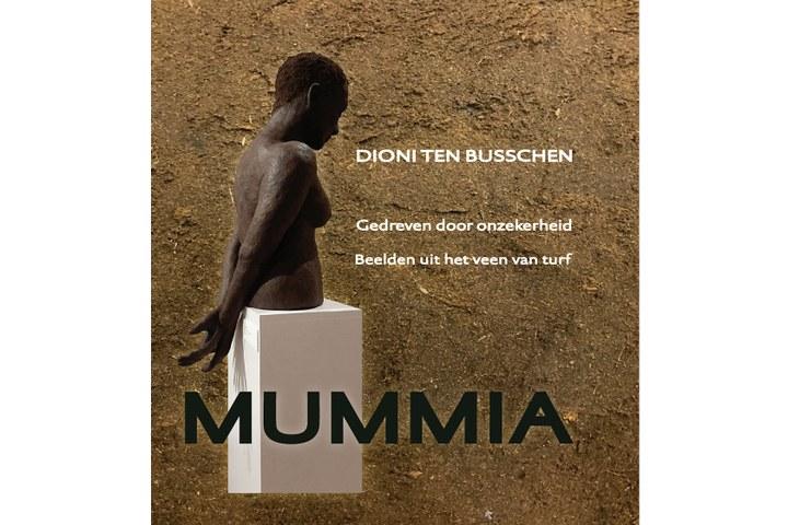 Mummia. Gedreven door onzekerheid